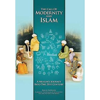 The Call of Modernity and Islam A Muslims Journey Into the 21st Century by Khwaja & Jamal