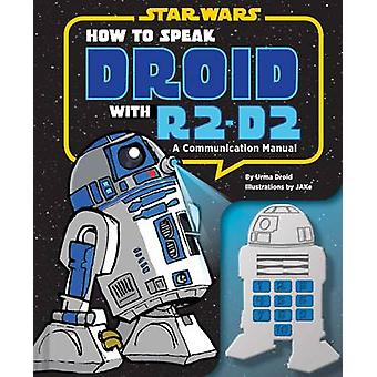 How to Speak Droid with R2D2 by Urma Droid