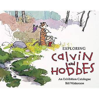 Exploring Calvin and Hobbes - An Exhibition Catalogue by Bill Watterso