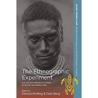 The Ethnographic Experiment A.M. Hocart and W.H.R. Rivers in Island Melanesia 1908 by Hviding & Edvard