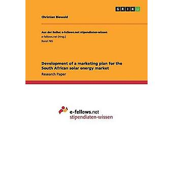 Development of a marketing plan for the South African solar energy market by Biewald & Christian