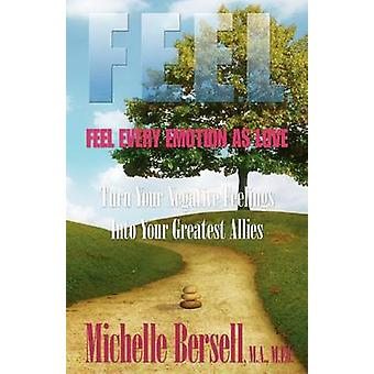 F.E.E.L. Feel Every Emotion as Love von Bersell & Michelle