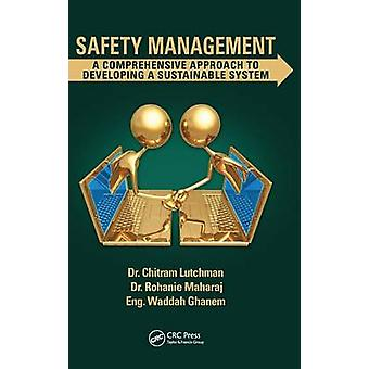 Safety Management  A Comprehensive Approach to Developing a Sustainable System by Lutchman & Chitram