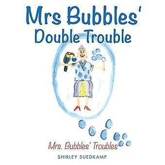 Mrs Bubbles Double Trouble by Suedkamp & Shirley