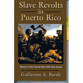 Slave Revolts in Puerto Rico by Baralt & Guillermo A