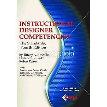Compétences de concepteur d'instruction Les normes quatrième édition Hc par Koszalka et Tiffany a.