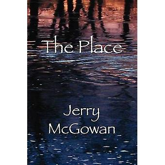 The Place by McGowan & Jerry