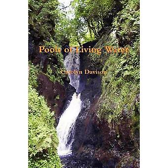 Pools of Living Water by Davison & Carolyn