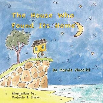 The House Who Found Its Home by Vincolisi & Marnie