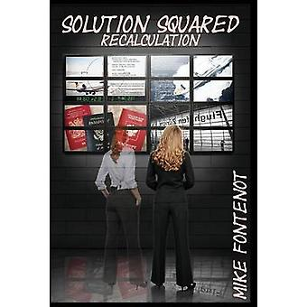 Solution Squared Recalculation by Fontenot & Mike
