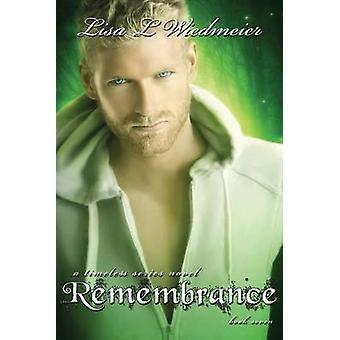 Remembrance A Timeless Series Novel Book 7 by Wiedmeier & Lisa L