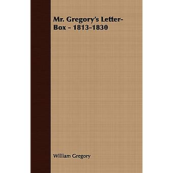 Mr. Gregorys LetterBox  18131830 by Gregory & William