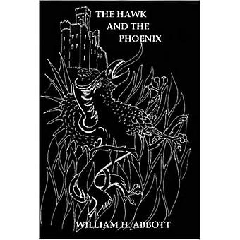 The Hawk and the Phoenix by Abbott & William