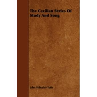 The Cecilian Series Of Study And Song by Tufts & John Wheeler