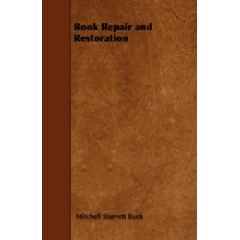 Book Repair and Restoration by Buck &  Mitchell Starrett