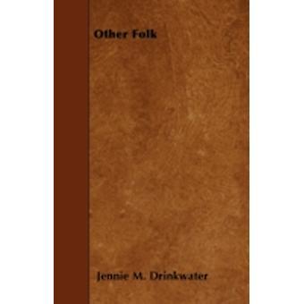 Other Folk by Drinkwater & Jennie M.