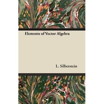 Elements of Vector Algebra by Silberstein & L.