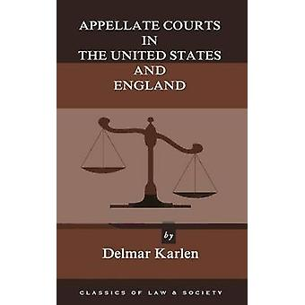 Appellate Courts in the United States and England by Karlen & Delmar