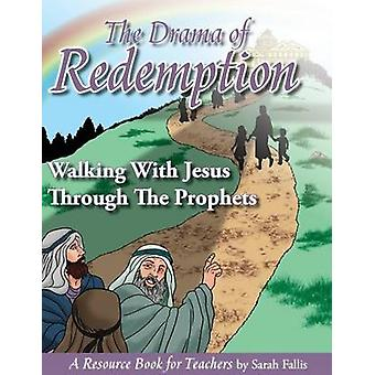 The Drama of Redemption Volume 2 by Fallis & Sarah