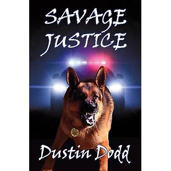 Savage Justice by Dodd & Dustin