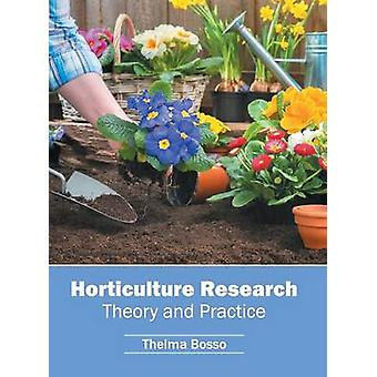 Horticulture Research Theory and Practice by Bosso & Thelma