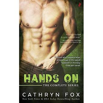 Hands On Boxed Set by Fox & Cathryn