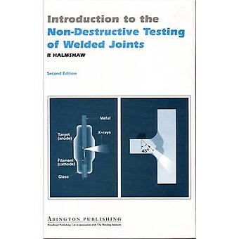 Introduction to the NonDestructive Testing of Welded Joints by Halmshaw & R.
