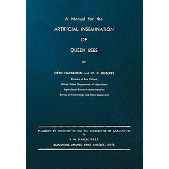 A Manual for the Artificial Insemination of Queen Bees by Mackensen & Otto