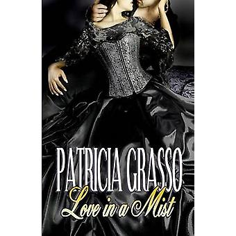 Love in a Mist BOOK 4 DEVEREUX SERIES by Grasso & Patricia