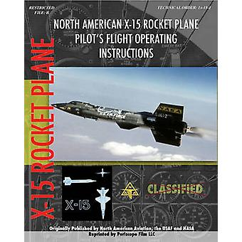 North American X15 Pilots Flight Operating Instructions by Aviation & North American