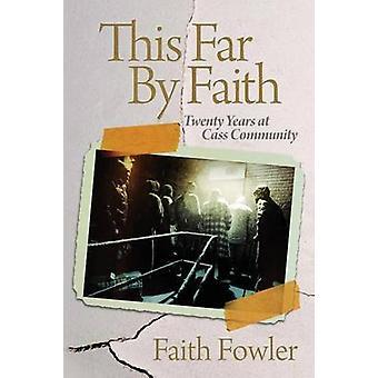 This Far By Faith by Fowler & Faith