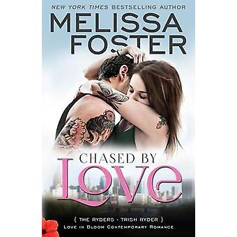 Chased by Love The Ryders Contemporary Romance by Foster & Melissa
