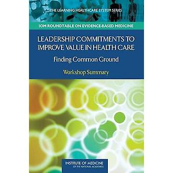 Leadership Commitments to Improve Value in Healthcare - Finding Common