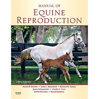 Manual of Equine Reproduction (3rd Revised edition) by Steven P. Brin
