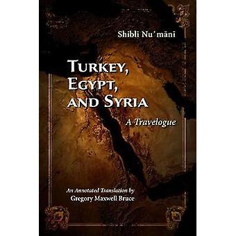 Turkey - Egypt - and Syria - A Travelogue by Shibli Numani - 978081563