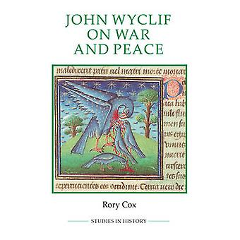 John Wyclif on War and Peace by Rory Cox - 9780861933259 Book