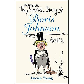 The Secret Diary of Boris Johnson Aged 131/4 by Lucien Young - 978152