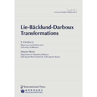 Lie-Backlund-Darboux Transformations by Y. Charles Li - Artyom Yurov