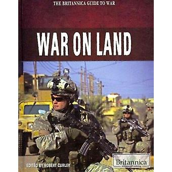 War on Land by Robert Curley - 9781615306978 Book