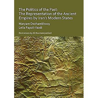 The Politics of the Past - The Representation of the Ancient Empires b