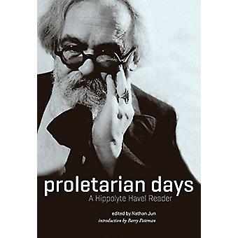 Proletarian Days - A Hippolyte Havel Reader by Hippolyte Havel - 97818