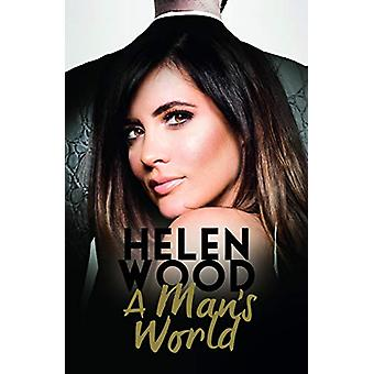 A Man's World by Helen Wood - 9781906670511 Book