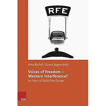 Voices of Freedom-- Western Interference? - 60 Years of Radio Free Eur