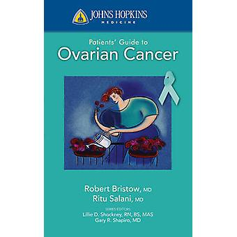 Johns Hopkins Patients' Guide To Ovarian Cancer by Ritu Salini - 9780