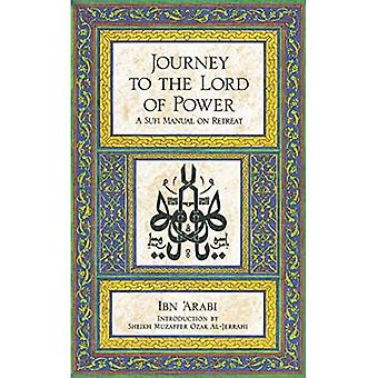 Journey to the Lord of Power: Sufi Manual on Retreat
