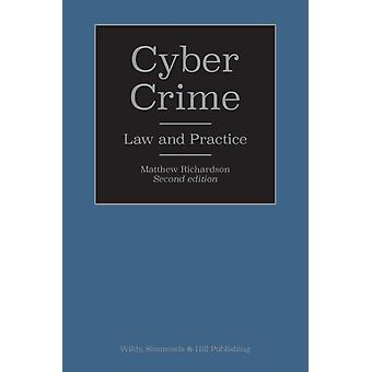 Cyber Crime Law and Practice by Matthew Richardson