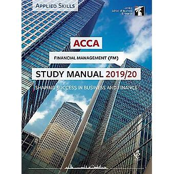 ACCA Financial Management Study Manual 2019-20 - For Exams until June