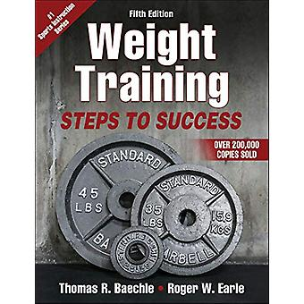 Weight Training - Steps to Success by Thomas R. Baechle - 978149258695