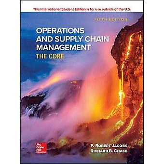 ISE Operations and Supply Chain Management - The Core by F. Robert Jac