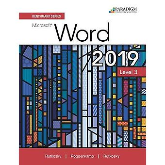 Benchmark Series - Microsoft Word 2019 Level 3 - Review and Assessments
